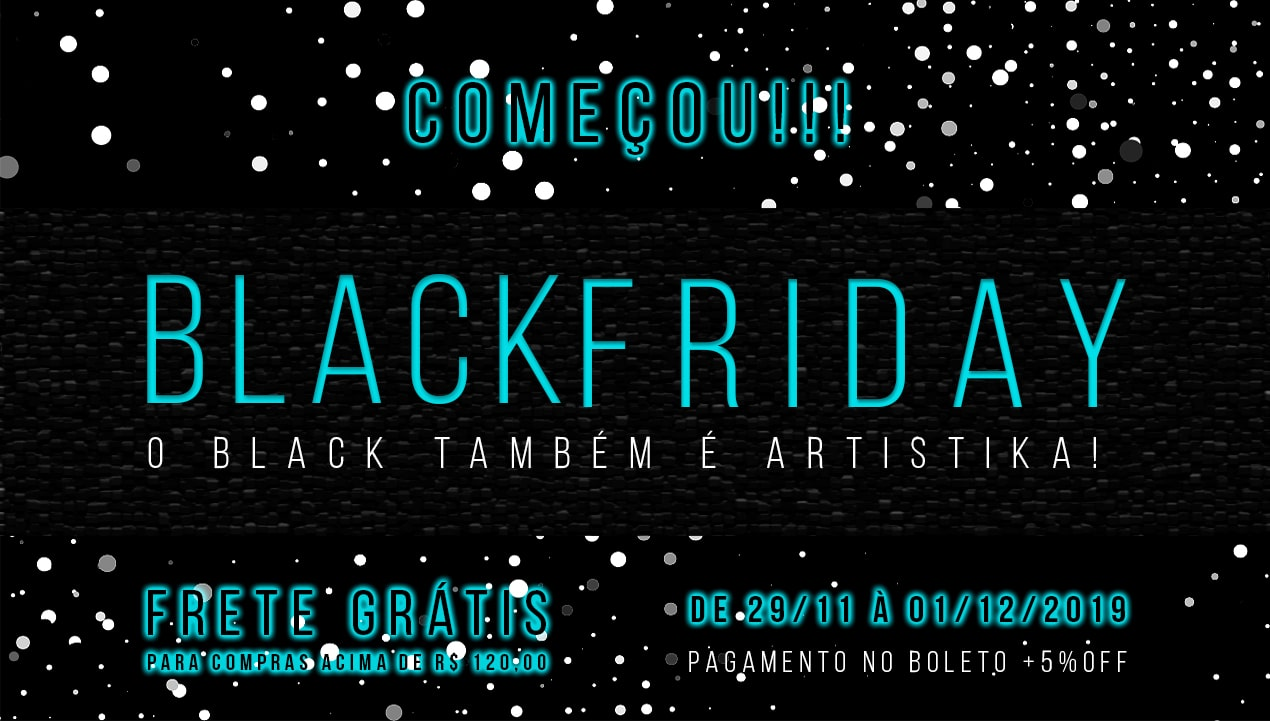 O Black Friday da Artistika Começou
